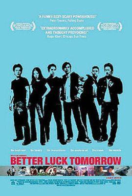Завтра лучше чем вчера [2002] / Завтра повезет больше / Better Luck Tomorrow